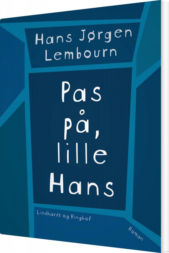 Image of   Pas På, Lille Hans - Hans Jørgen Lembourn - Bog