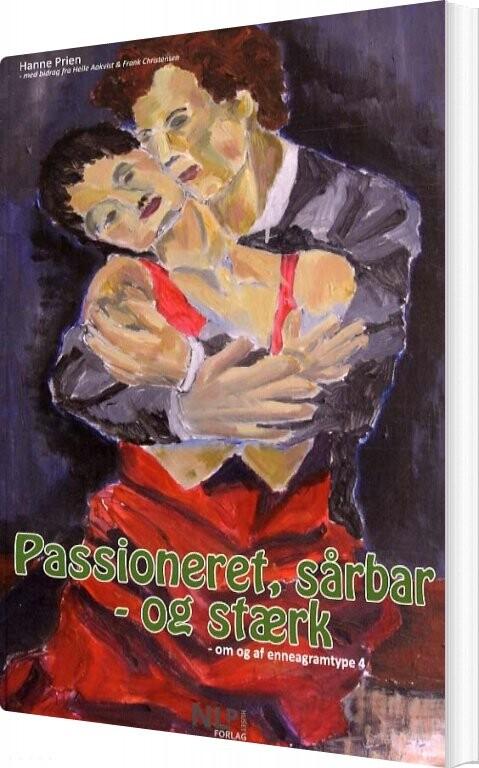 passioneret, Sårbar - Og Stærk - Hanne Prien - Bog
