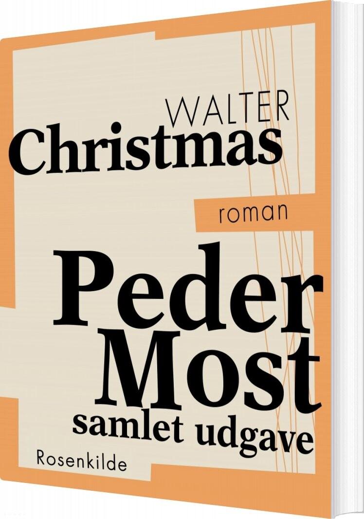 Billede af Peder Most - Samlet Udgave - Walter Christmas - Bog