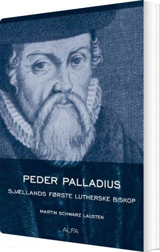 Image of   Peder Palladius - Martin Schwarz Lausten - Bog