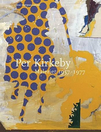 Per Kirkeby - Malerier 1957-77 (bind 1) - Ane Hejlskov Larsen - Bog