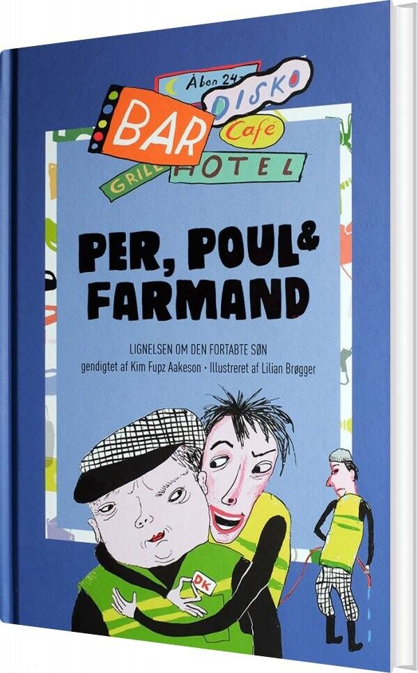 Per, Poul & Farmand - Kim Fupz Aakeson - Bog