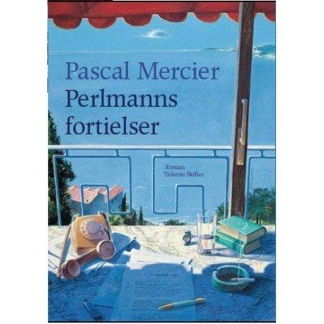 Perlmanns Fortielser - Pascal Mercier - Bog