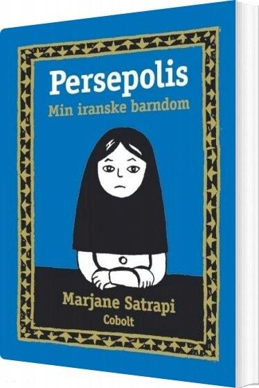 Image of   Persepolis 1: Min Iranske Barndom - Marjane Satrapi - Tegneserie