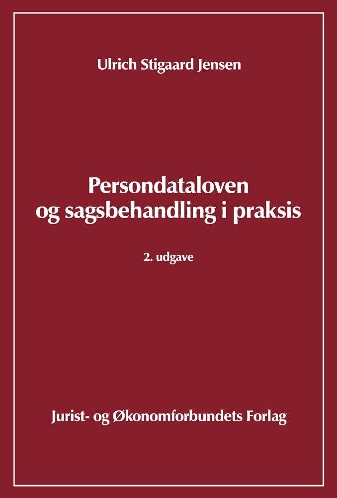 Image of   Persondataloven Og Sagsbehandling I Praksis - 2. Udgave - Jensen U - Bog