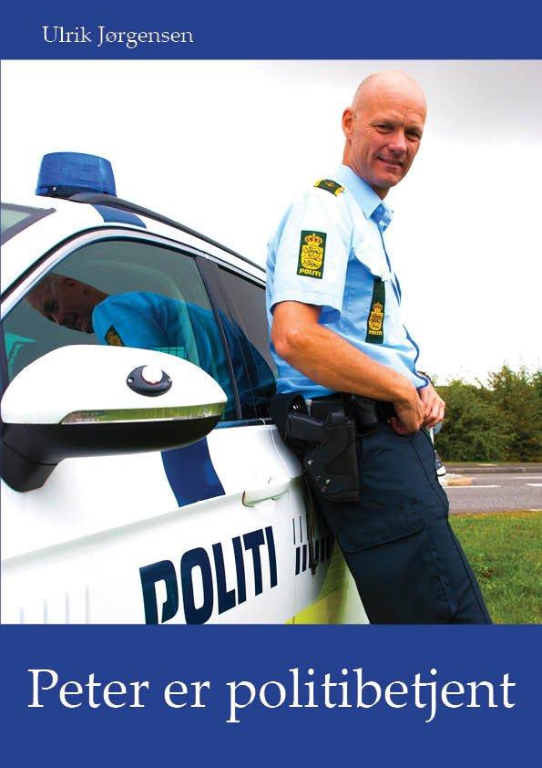 Billede af Peter Er Politibetjent - Ulrik Jørgensen - Bog