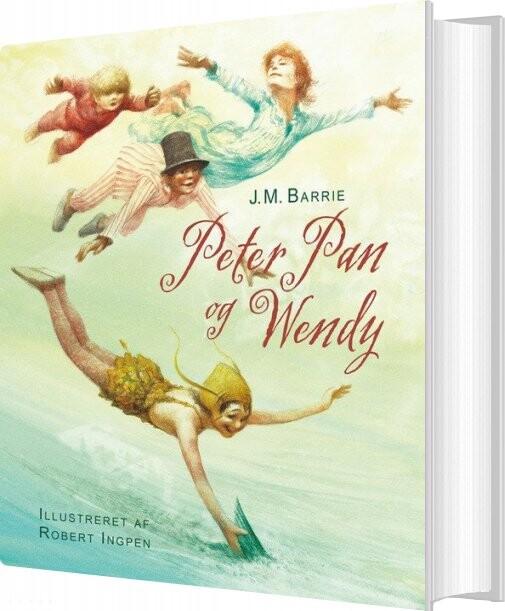 Image of   Robert Ingpen: Peter Pan Og Wendy - J.m. Barrie - Bog