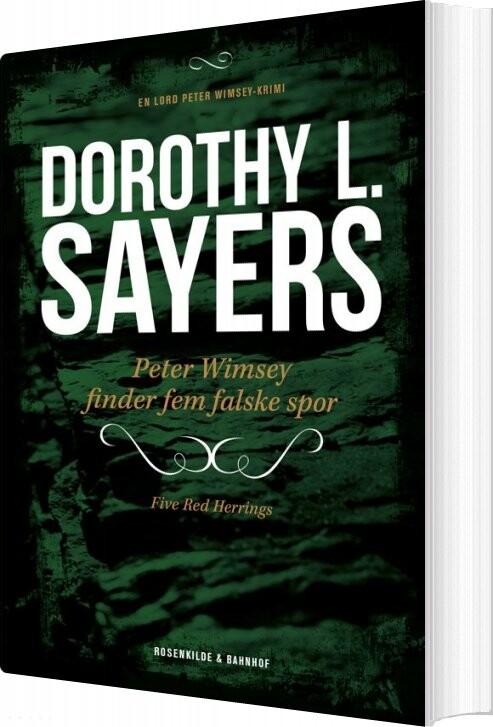 Image of   Peter Wimsey 6 - Peter Wimsey Finder Fem Falske Spor - Dorothy L. Sayers - Bog