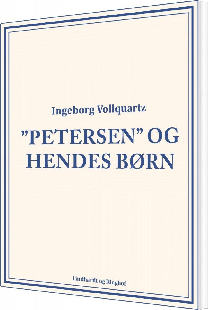 """Image of   """"petersen"""" Og Hendes Børn - Ingeborg Vollquartz - Bog"""