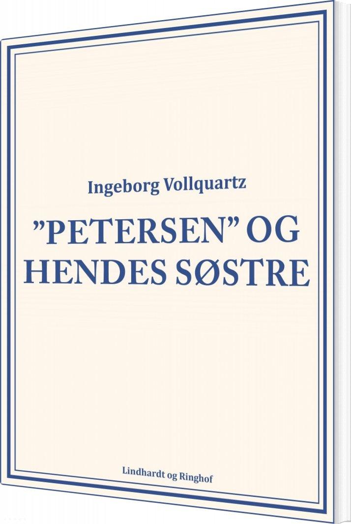 """Image of   """"petersen"""" Og Hendes Søstre - Ingeborg Vollquartz - Bog"""