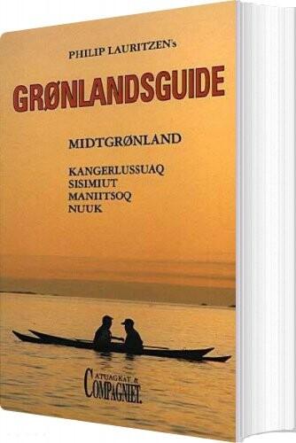 Philip Lauritzens Grønlandsguide - Philip Lauritzen - Bog