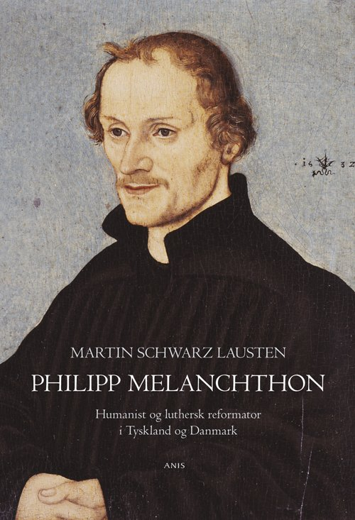 Image of   Philipp Melanchthon - Martin Schwarz Lausten - Bog