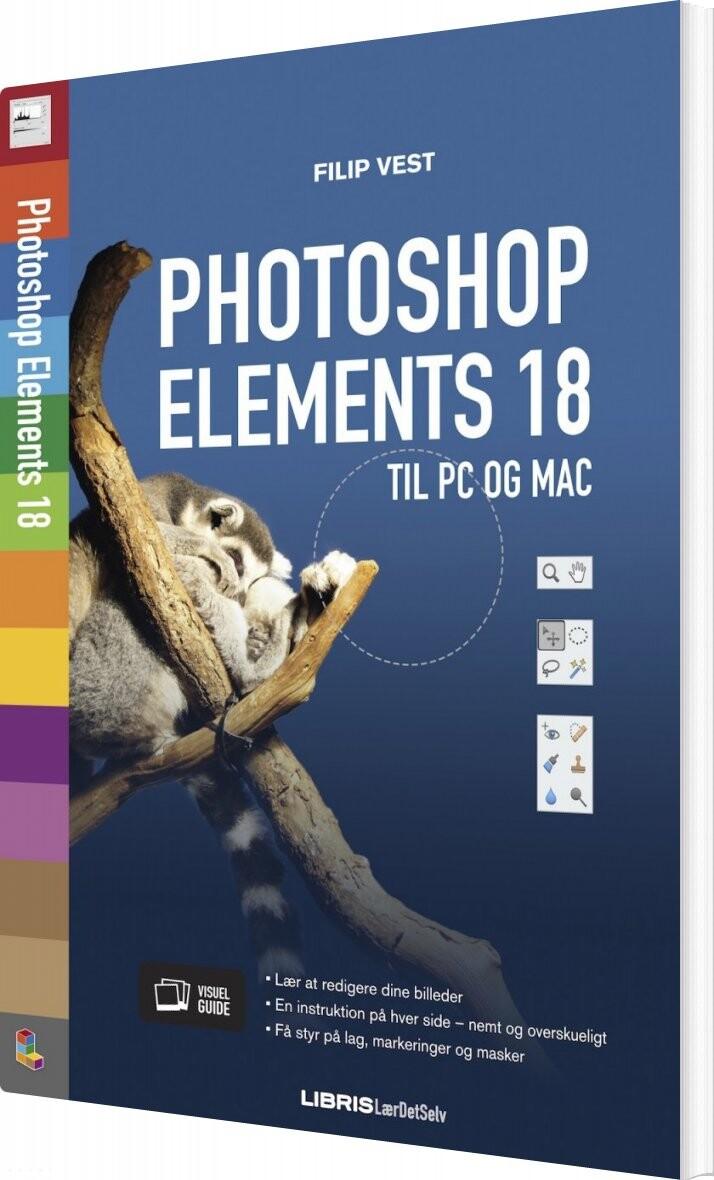 Billede af Photoshop Elements 18 Til Pc Og Mac - Filip Vest - Bog