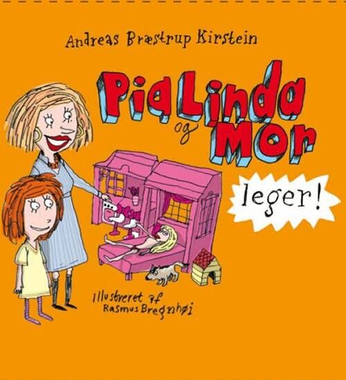 Pia Linda Og Mor Leger - Andreas Bræstrup Kirstein - Bog