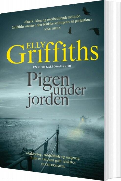 Pigen Under Jorden - Ruth Galloway Serien Nr. 1 - Elly Griffiths - Bog