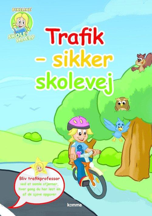 Pixeline Skolehjælp: Trafik - Sikker Skolevej - Merete Schäffer - Bog
