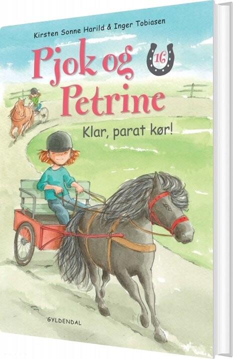 Pjok Og Petrine 16 - Klar, Parat, Kør! - Kirsten Sonne Harild - Bog