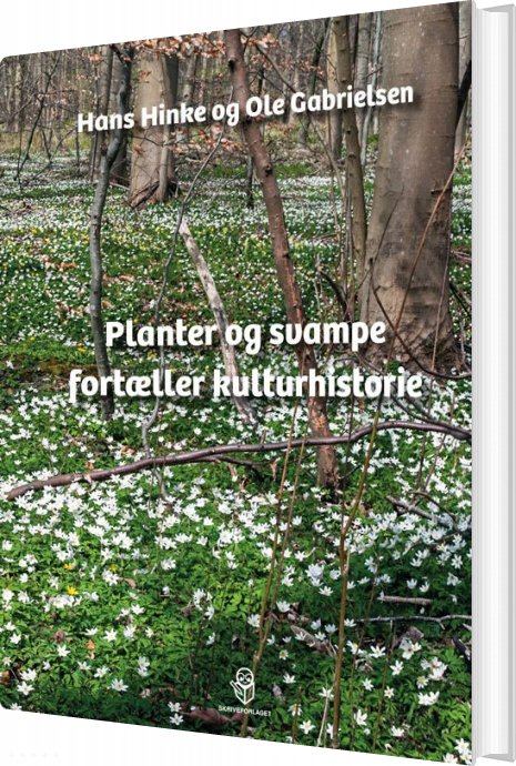 Image of   Planter Og Svampe Fortæller Kulturhistorie - Hans Hinke - Bog