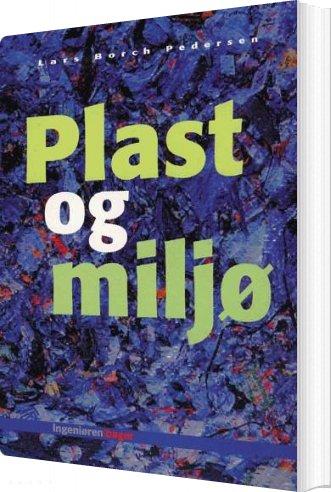 Image of   Plast Og Miljø - Lars Borch Pedersen - Bog