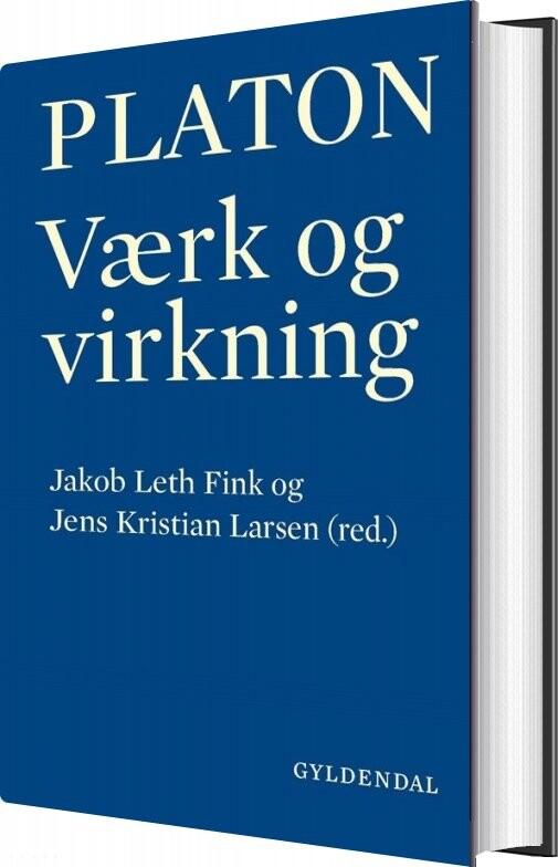 Image of   Platon - Værk Og Virkning - Jakob Leth Fink - Bog