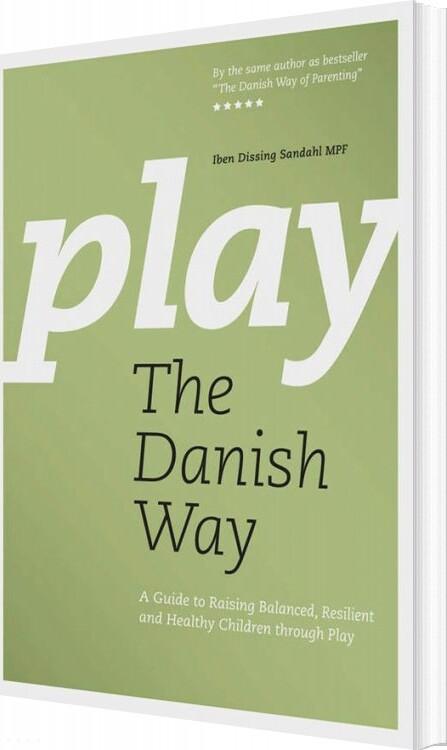 Image of   Play The Danish Way - Iben Dissing Sandahl - Bog