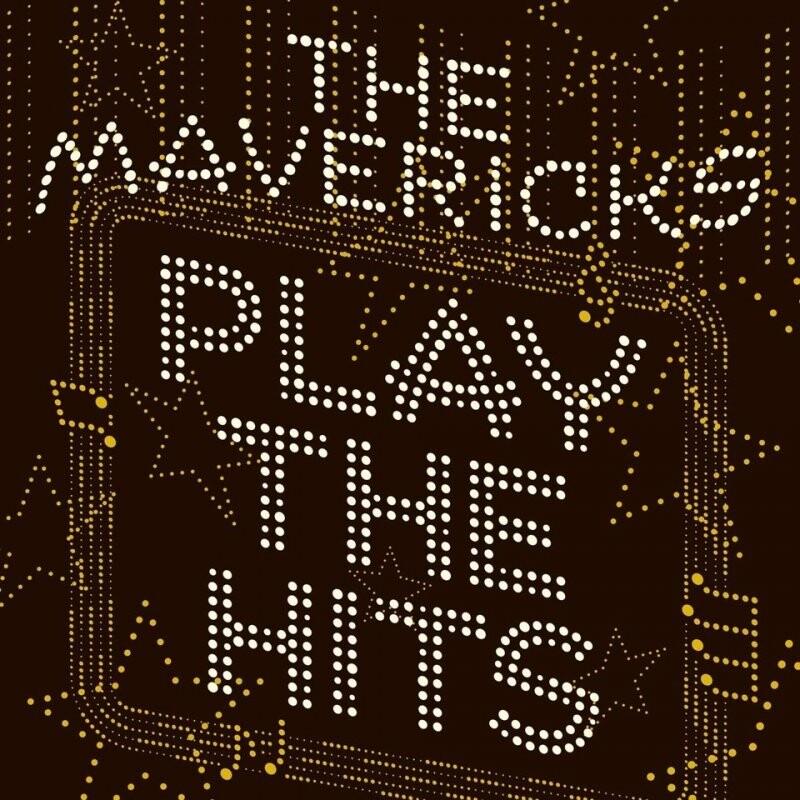 Image of   The Mavericks - Play The Hits - CD