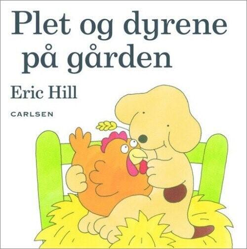 Plet Og Dyrene På Gården - Eric Hill - Bog