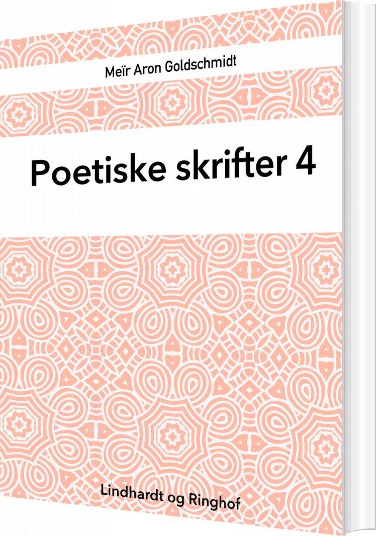 Poetiske Skrifter 4 - Meïr Aron Goldschmidt - Bog
