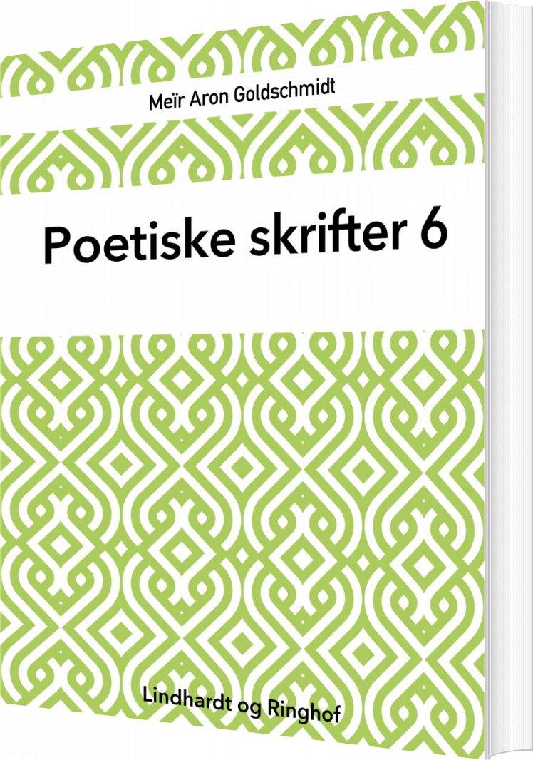 Poetiske Skrifter 6 - Meïr Aron Goldschmidt - Bog
