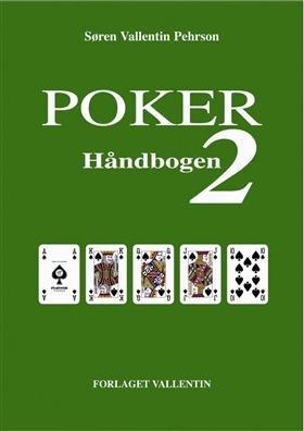 Image of   Poker Håndbogen 2 - Søren Vallentin Pehrson - Bog