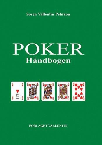 Image of   Pokerhåndbogen - Søren Vallentin Pehrson - Bog