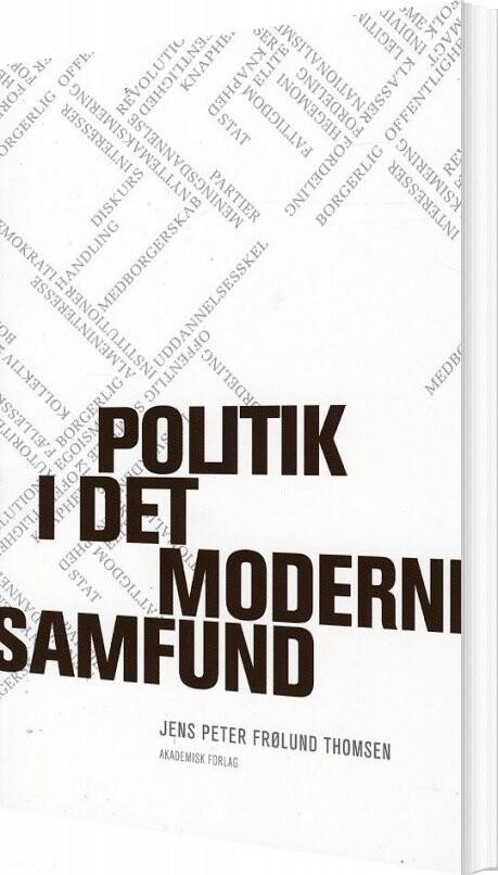 Politik I Det Moderne Samfund - Jens Peter Frølund Thomsen - Bog