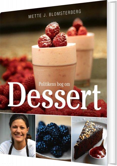 Politikens Bog Om Dessert - Mette Blomsterberg - Bog