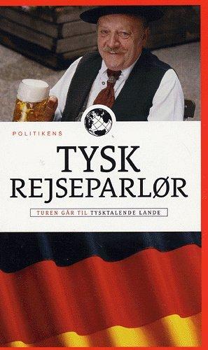 Image of   Politikens Tysk Rejseparlør - Rikke Dyrhave - Bog