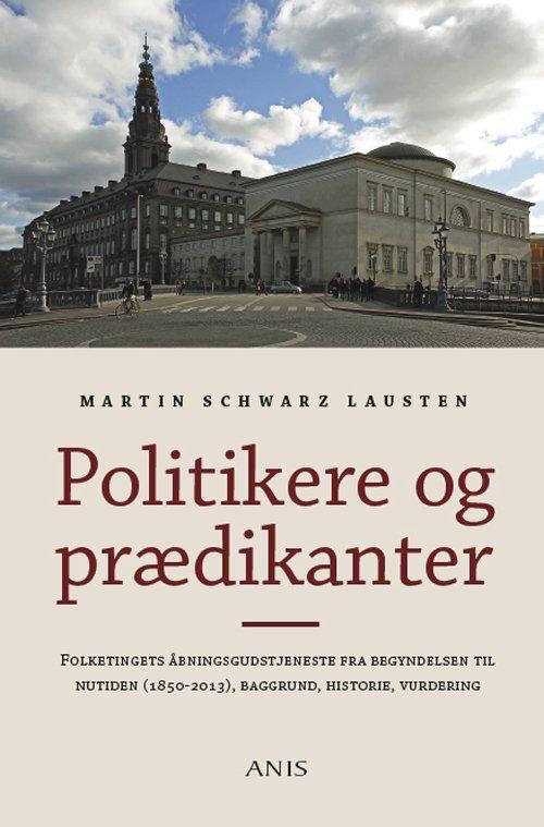 Image of   Politikere Og Prædikanter - Martin Scharz Lausten - Bog