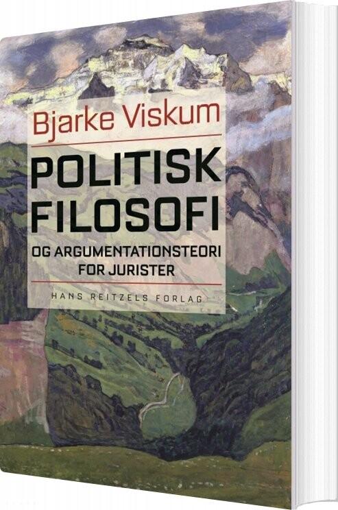 Image of   Politisk Filosofi Og Argumentationsteori For Jurister - Bjarke Viskum - Bog