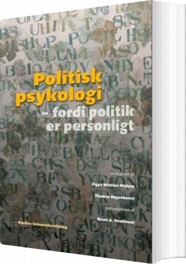 Image of   Politisk Psykologi - Sigge Winther Nielsen - Bog