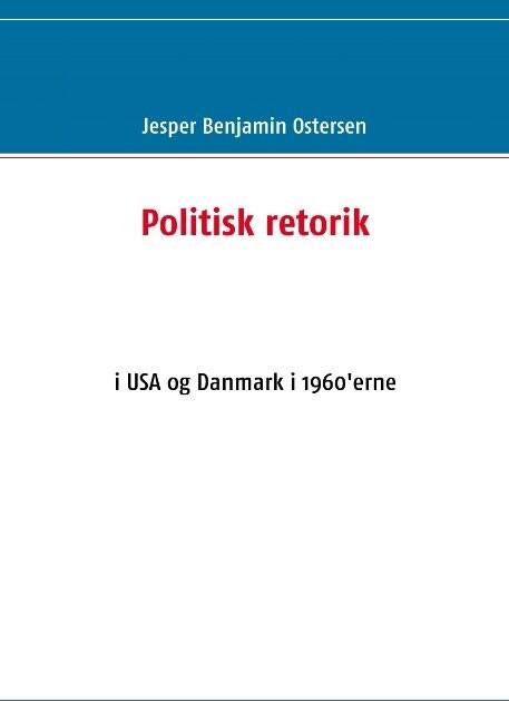 Politisk Retorik - Jesper Benjamin Ostersen - Bog