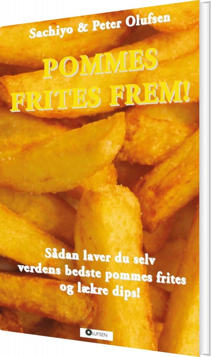 Image of   Pommes Frites Frem! - Peter Olufsen - Bog