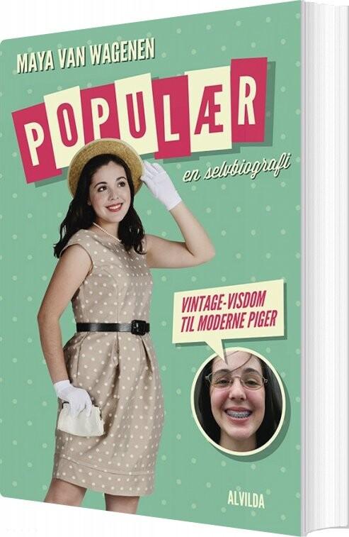 Populær- En Selvbiografi (vintage-visdom Til Moderne Piger) - Maya Van Wegenen - Bog