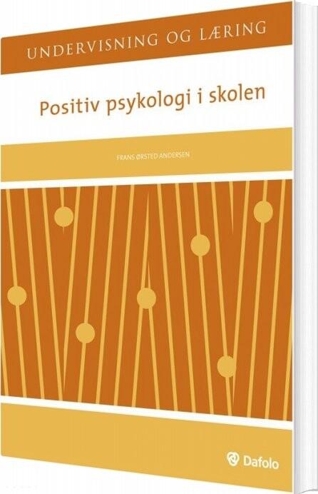 Image of   Positiv Psykologi I Skolen - Frans ørsted Andersen - Bog