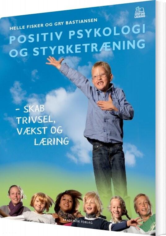 Image of   Positiv Psykologi Og Styrketræning - Helle Fisker - Bog