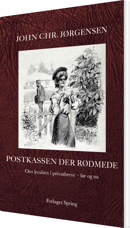 Image of   Postkassen Der Rødmede. Om Kvalitet I Privatbreve - Før Og Nu - John Chr. Jørgensen - Bog