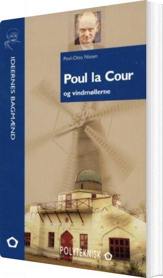 Image of   Poul La Cour Og Vindmøllerne - Povl-otto Nissen - Bog