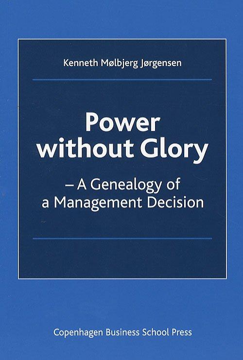 Image of   Power Without Glory - Kenneth Mølbjerg Jørgensen - Bog