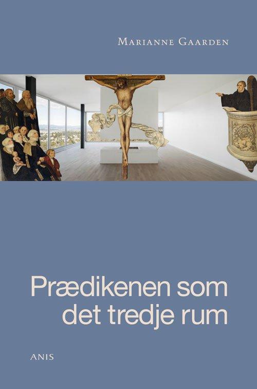 Prædikenen Som Det Tredje Rum - Marianne Gaarden - Bog