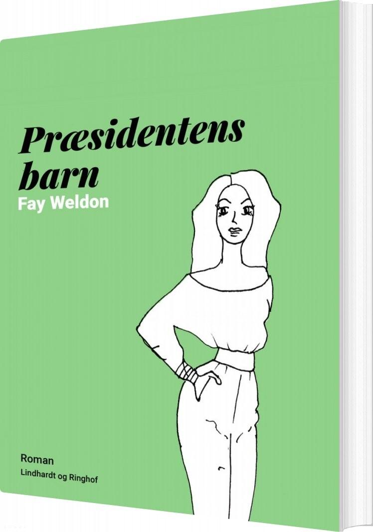 Præsidentens Barn - Fay Weldon - Bog