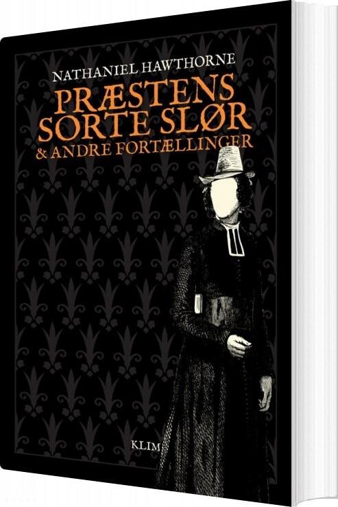 Præstens Sorte Slør Og Andre Fortællinger - Nathaniel Hawthorne - Bog