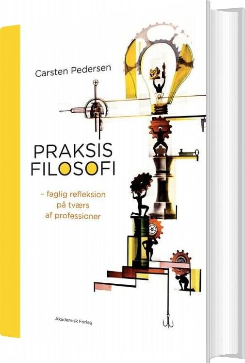 Praksisfilosofi - Carsten Pedersen - Bog