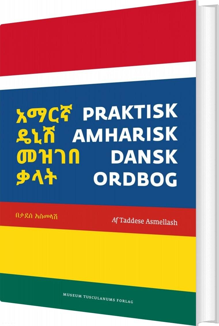 Praktisk Amharisk-dansk Ordbog - Taddese Asmellash - Bog